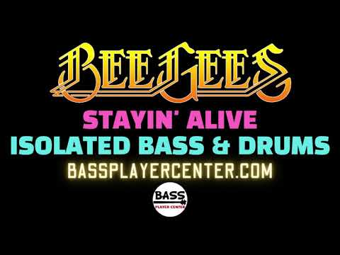 Bee Gees - Stayin' Alive - Isolated Bass & Drums (bass elevated)