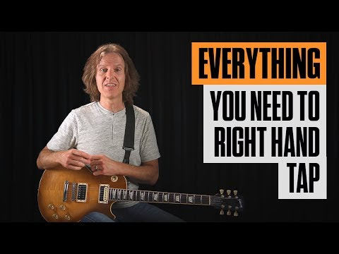 Everything You Need To Right Hand Tap | Guitar Tricks