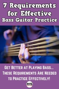 7 Requirements for Effective Bass Guitar Practice
