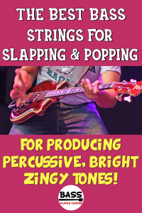 Best Bass Guitar Strings for Slapping and Popping