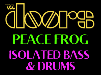 The Doors Peace Frog Isolated Bass and Drums