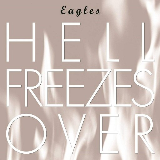 Eagles - Hell Freezes Over Album Ranked