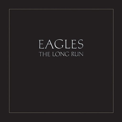 Eagles - The Long Run Album Ranked